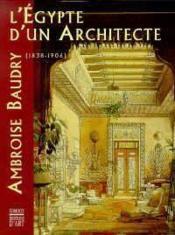 L'Égypte d'un architecte. Ambroise Baudry, 1838-1906 ... - Couverture - Format classique