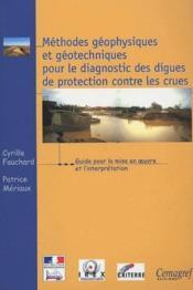Methodes Geophysiques Et Geotechniques Pour Le Diagnostic Des Digues De Protecti - Couverture - Format classique