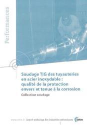 Soudage tig des tuyauteries en acier inoxydable qualite de la protection envers et tenue a la corros - Couverture - Format classique