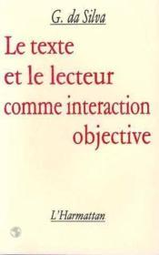 Texte Et Le Lecteur Comme Interpretation Objective - Couverture - Format classique