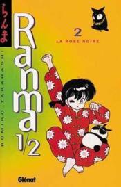 Ranma 1/2 t.2 ; la rose noire - Couverture - Format classique
