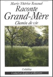 Raconte Grand Mere - Chemin De Vie - Couverture - Format classique