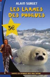 Les larmes des phoques ; sauvez les animaux avec Paul Nature t.2 - Couverture - Format classique