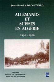 Allemands Et Suisses En Algerie ; 1830-1918 - Couverture - Format classique