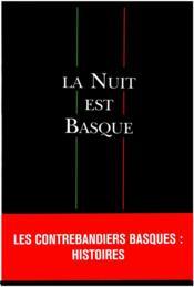 La nuit est basque ; les contrebandiers basques - Couverture - Format classique