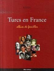 Turcs en France ; album de familles - Intérieur - Format classique