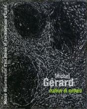 Michel Gérard ; matières de mémoire ; travaux sur papier 1975-2006 - Couverture - Format classique