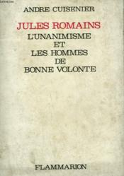 Jules Romains. L'Unanimisme Et Les Hommes De Bonne Volonte. - Couverture - Format classique