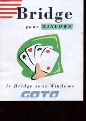 Bridge Pour Windows - Le Bridge Sous Windows - Couverture - Format classique