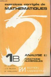 Exercices Corriges De Mathematiques Analyse 1b Fonctions Numeriques - Couverture - Format classique