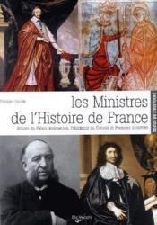 Les ministres de l'histoire de France ; maires du Palais, éminences, présidents du Conseils et premiers ministres - Couverture - Format classique