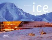 Vente livre :  Ice architecture  - Michelle Galindo