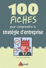 100 fiches pour comprendre la strategie des entreprises - Couverture - Format classique