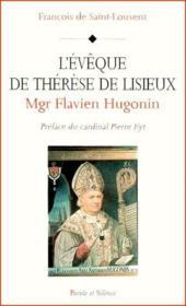 Monseigneur Flavien Hugonin ; l'évêque de Thérèse de Lisieux - Couverture - Format classique
