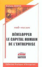 Developper le capital humain de l'entreprise. vade-mecum - Intérieur - Format classique