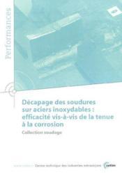 Decapage des soudures sur aciers inoxydables ; efficacite vis a vis de la tenue a la corrosion - Couverture - Format classique