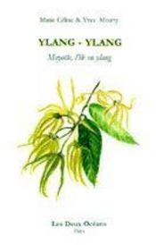 Ylan-ylang ; mayotte l'île en ylang - Intérieur - Format classique