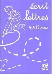 Écrit lettres ; 4 à 6 ans - Intérieur - Format classique