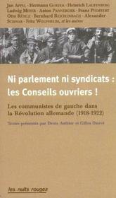 Ni Parlements, Ni Syndicats : Les Conseils Ouvriers ! - Intérieur - Format classique