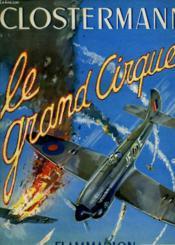 Le Grand Cirque. Souvenirs D'Un Pilote De Chasse Francais Dans La R.A.F. - Couverture - Format classique