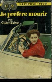 Je Prefere Mourir... . Collection Detective Club N° 5 - Couverture - Format classique