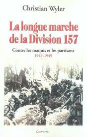 La Longue Marche De La Division 157 - Contre Les Maquis Et Les Partisans 1942-1945 - Intérieur - Format classique