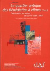 Le Quartier Antique Des Benedictins A Nimes Gard ; Decouvertes Anciennes Et Fouilles 1966-1992 - Intérieur - Format classique