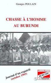 Chasse A L'Homme Au Burundi ; Journal D'Un Expatrie, Octobre 1993 - Intérieur - Format classique