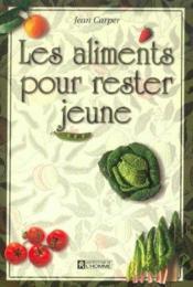 Les Aliments Pour Rester Jeune - Couverture - Format classique