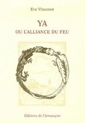 Ya ou l'alliance du feu - Couverture - Format classique