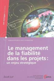 Le management de la fiabilite dans les projets un enjeu strategique bureaux d'etudes et d'aide a la - Couverture - Format classique