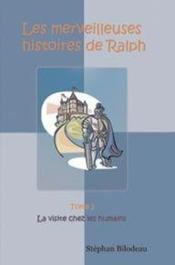 Les merveilleuses histoires de ralph t.1 ; la visite chez les humains - Couverture - Format classique