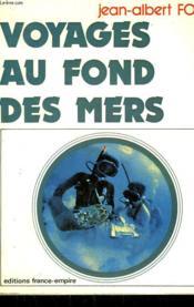 Voyages Au Fond Des Mers Ou Trente Ans D'Aventures Sous-Marines. - Couverture - Format classique