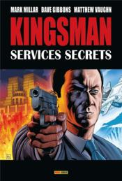 Kingsman ; services secrets (édition 2017)  - Mark Millar - Dave Gibbons - Matthew Vaughn