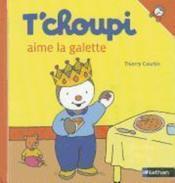 T'choupi aime la galette – Thierry Courtin