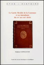 Le Garde-Meuble De La Couronne Et Ses Intendants Du Xvie Au Xviiie Siecle - Couverture - Format classique