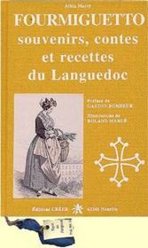 Fourmiguetto : souvenirs, contes et recettes du Languedoc - Couverture - Format classique