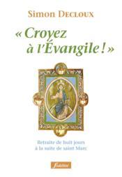 Croyez à l'évangile - Couverture - Format classique