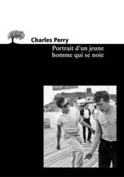 Portrait D'Un Jeune Homme Qui Se Noie - Couverture - Format classique