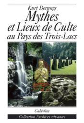 Mythes Et Lieux De Culte Au Pays Des Trois Lacs - Couverture - Format classique