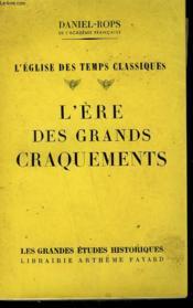 L'Eglise Des Temps Classiques Tome 2 : L'Ere Des Grands Craquements. - Couverture - Format classique