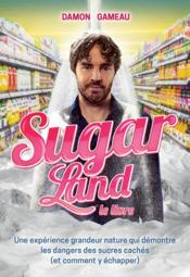 Vente  Sugar land, le livre  - Damon Gameau