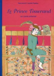 Le prince tisserand ; un conte oriental - Couverture - Format classique