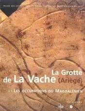 La Grotte De La Vache ( Ariege ) T.1 ; Les Occupations Du Magdalenien - Intérieur - Format classique