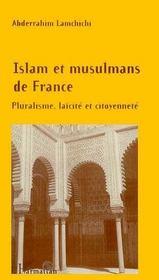 Islam et musulmans de France ; pluralisme, laïcité et citoyenneté - Intérieur - Format classique