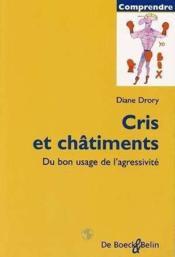 Cris Et Chatiments Du Bon Usage De L'Agressivite - Couverture - Format classique