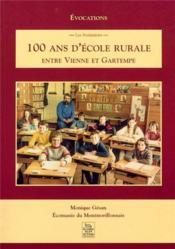 100 ans d'école rurale entre Vienne et Gartempe - Couverture - Format classique