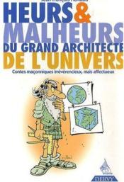 Heurs Et Malheurs Du Grand Architecte De L'Univers - Couverture - Format classique