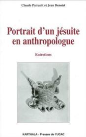 Portrait d'un jésuite en anthropologue ; entretiens - Couverture - Format classique