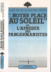 Notre Place Au Soleil Ou L'Afrique Des Pangermanistes - Couverture - Format classique